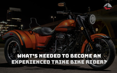 What's needed to become an Experienced Trike Bike Rider?