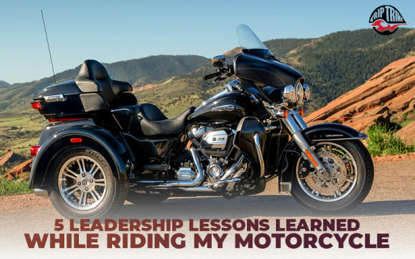 5 Leadership Lessons Learned While Riding My Motorcycle